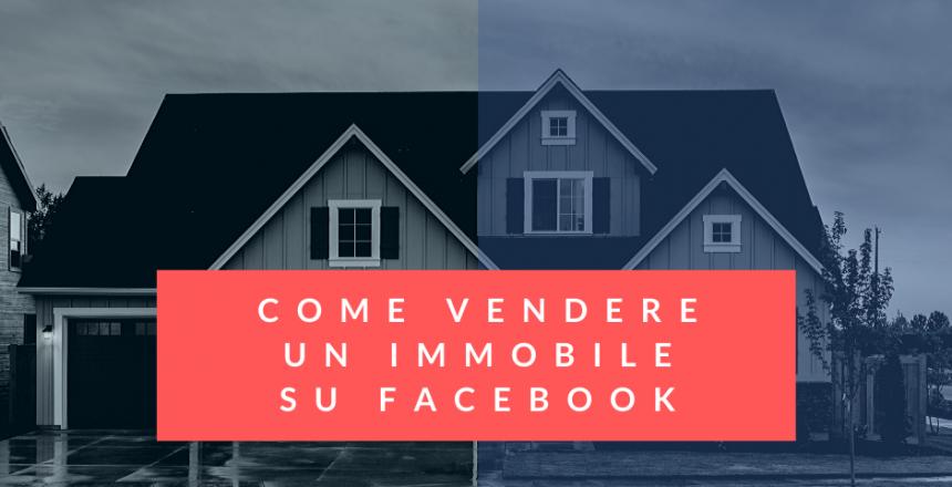 Come vendere un immobile su Facebook